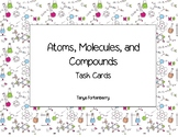 Atoms, Molecules, Compounds Task Cards