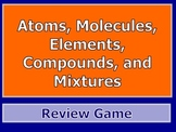 Atoms, Molecules, Elements, Compound, and Mixtures PPT Review Game