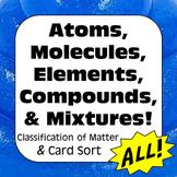 Atoms, Elements, Molecules, Compounds, & Mixtures Classification & Card Sort