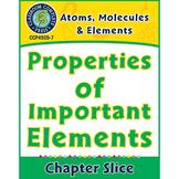 Atoms, Molecules & Elements: Properties of Important Elements Gr. 5-8