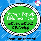 Atoms & Periodic Table Task Cards with or without QR Codes
