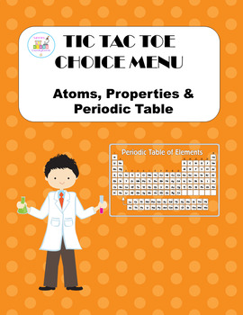 Atoms, Properties and Periodic Table Tic-Tac-Toe Menu