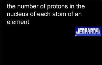 Atoms; The Building Blocks of Matter Review Game, Jeopardy High School Chemistry