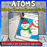 Atoms Winter Color by Number Editable Proton Neutron Electron Review Activity