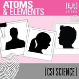 Atoms and Elements CSI Science