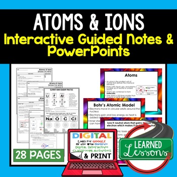 Atoms and Ions Guided Notes and PowerPoints NGSS, Google and Print