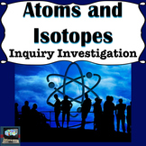 Atoms and Isotopes Inquiry Investigation