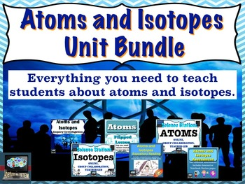 Atoms and Isotopes Unit Bundle