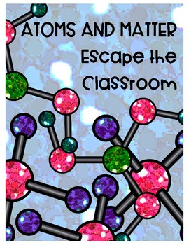 Atoms and Matter Break out of the Classroom
