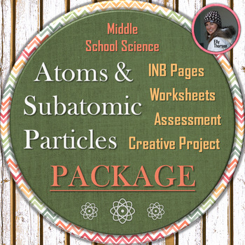 Atoms and Subatomic Particles BUNDLED PACKAGE