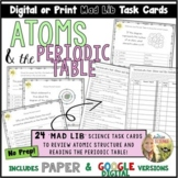 Atoms and the Periodic Table Mad Lib Task Cards Google Digital or Paper