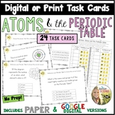 Atoms and the Periodic Table Task Cards Google Digital or Printable