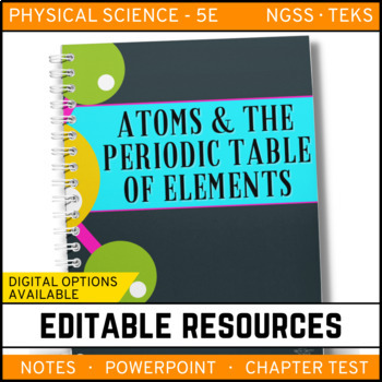Atoms and the Periodic Table: PS Notes, PowerPoint & Test ~ EDITABLE