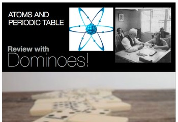 Atoms periodic table dominoes game test review vocab words 5 6 7 8th jr high