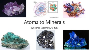 Minerals: Atoms to Minerals PPT with Student Notetaking Guide