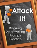 Attack It! Breaking Apart Writing Prompt Practice