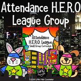 Attendance HERO League:  Small Group Counseling Curriculum