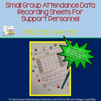 Attendance Record Keeping- RtI Data Collection by Small Gr
