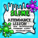 Attendance Lesson and Game - SLIME theme