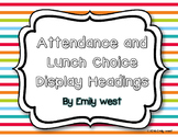 Attendance and Lunch Choice Headings FREEBIE