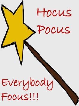Attention Grabber for Classroom. Hocus Pocus! Everybody Focus!