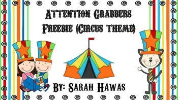Attention Grabbers (CIRCUS theme)
