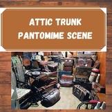 Attic Trunk Pantomime Scene