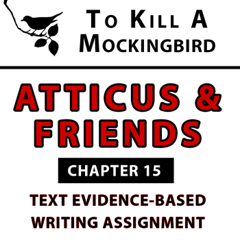 Atticus and Friends Evidence-Based Writing Chapter 15 To Kill a Mockingbird