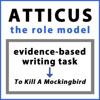 Atticus the Role Model Evidence-Based Writing To Kill a Mockingbird