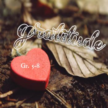 Attitude of Gratitude Gr. 5-8