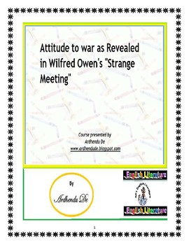 "Attitude to war as Revealed in Wilfred Owen's ""Strange Meeting"""