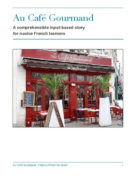 Au Café Gourmand: A comprehensible input-based story for novice French learners