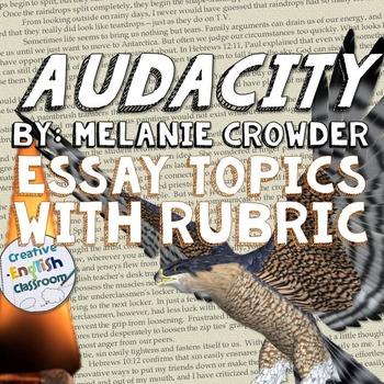 Audacity by Melanie Crowder -- Response Essay Topics with Rubric