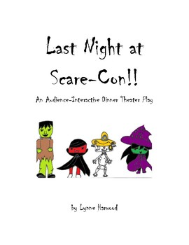Audience Interactive Play for Theater:  Last Night at Scare-Con!