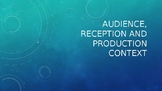 Audience, Reception and Production Context
