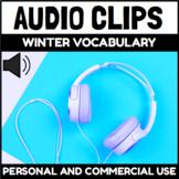 Audio Clips Winter Vocabulary Words Sound Files for Digita