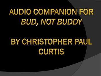 "Audio Companion for ""Bud, Not Buddy"" by Christopher Paul Curtis"