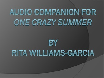 "Audio Companion for ""One Crazy Summer"" by Rita Williams-Garcia"
