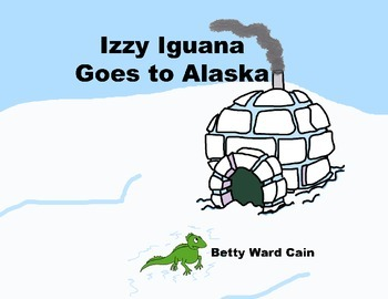 Audio Picture Book PowerPoint IZZY IGUANA GOES TO ALASKA (Responsibility)