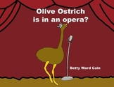 Audio Picture Book PowerPoint OLIVE OSTRICH IS IN AN OPERA? (Accept & toleratee)