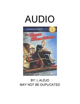 Audio The TIme Machine by HGWells Stepping Stones Adapted by Les Martin