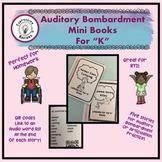 """Auditory Bombardment Mini Books for """"K"""""""