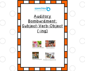 Auditory Bombardment: Subject-Verb-Object (-ing)