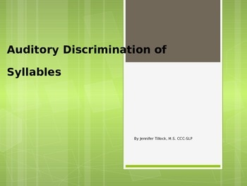 Auditory Discrimination - Syllables