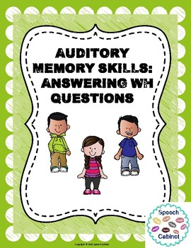 """Auditory Memory: Answering """"WH"""" Questions"""
