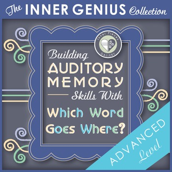 Building Auditory Memory Skills with Which Word Goes Where ADVANCED