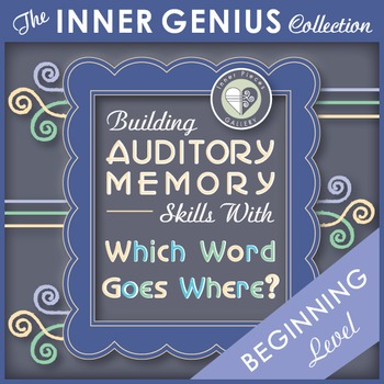 Building Auditory Memory Skills with Which Word Goes Where BEGINNING