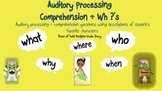 Auditory Processing Comprehension  & Wh ?'s