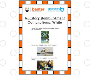 Auditory bombardment: Conjunctions – While