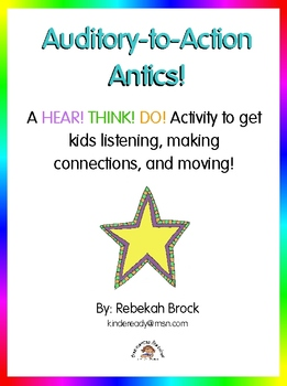 Auditory-to-Action Antics: A Hear! Think! Do! Activity. Get listening & moving!